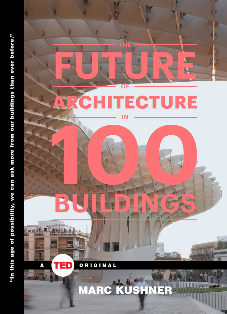3044508-inline-i-1-the-future-of-architecture-glass-coverthefutureofarchitecturemarckushnerted