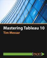 Mastering Tableau 10